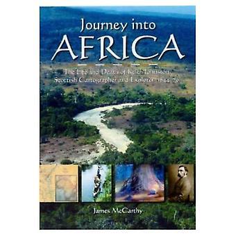 Voyage en Afrique: la vie et la mort de Keith Johnston, écossais cartographe et explorateur (1844-79) [illustré]