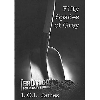 Fifty Spades of Grey (Erotica for Classy Blokes)