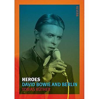 Heroes: David Bowie e Berlino (riverbero)