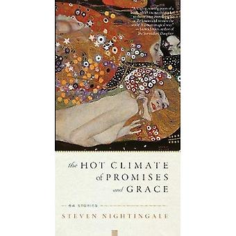 The Hot Climate of Promises and Grace: 64 Stories
