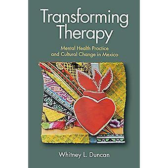 Transformerande terapi - psykisk hälsa praxis och kulturell förändring i M