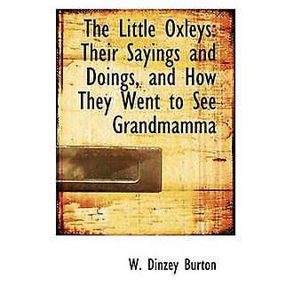The Little Oxleys Their Sayings and Doings and How They Went to See Grandmamma by Burton & W. Dinzey