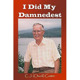 I Did My Damnedest by Custer & Chuck