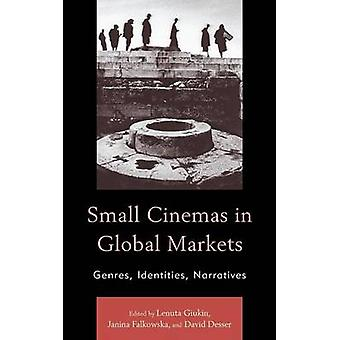 Small Cinemas in Global Markets Genres Identities Narratives by Castanheira & Jos Cludio Siqueira