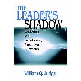 Ledare skuggan att utforska och utveckla verkställande karaktär av domare & William Q.