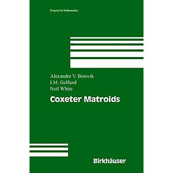Coxeter Matroide durch Borovik & Alexandre V.