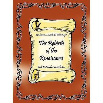 The Rebirth of the Renaissance  Rendezvous......Words of a Fallen Angel by Sanchez & Erik S.