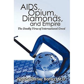 AIDS-Opium Diamanten und Reich das tödliche Virus der internationalen Gier von Nancy Turner Banken & M.D.