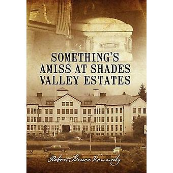 Somethings mal à Shades Valley Estates par Kennedy & Robert Bruce