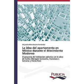 La idée del apartamento en el Mxico durante Movimiento Moderno par PrezDuarte Fernndez Alejandro