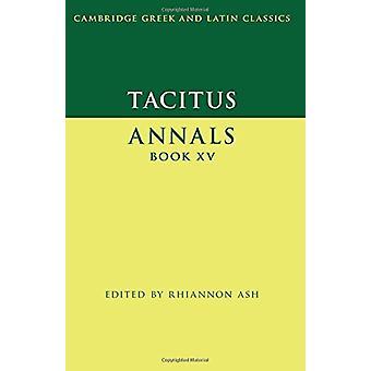 Tacitus - Annals Book XV by Rhiannon Ash - 9780521269391 Book