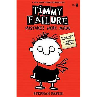 Timmy Failure - Mistakes Were Made by Stephan Pastis - Stephan Pastis