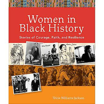 Women in Black History - Stories of Courage - Faith - and Resilience b