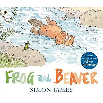 Frog and Beaver by Simon James - 9781406373844 Book