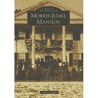 Morris-Jumel Mansion by Carol S Ward - 9781467123433 Book