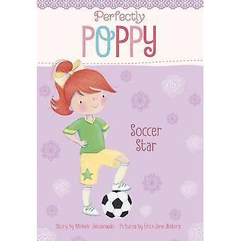 Soccer Star by Michele Jakubowski - Erica-Jane Waters - 9781479558049
