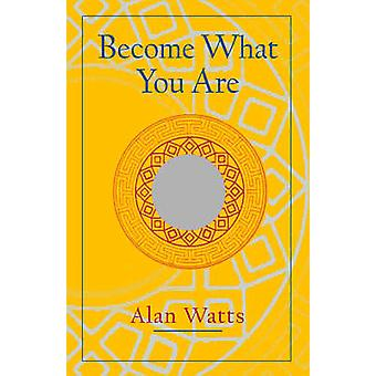 Become What You are by Alan Watts - Mark Watts - 9781570629402 Book