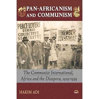 Pan-Africanism and Communism - The Communist International - Africa an