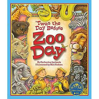 Twas the Day Before Zoo Day by Catherine Ipcizade - Ben Hodson - 9781