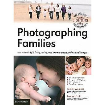 Photographing Families - Using Natural Light - Flash - Posing - and Mo