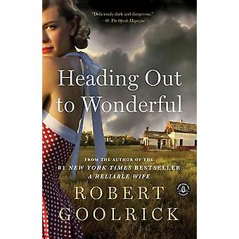 Heading Out to Wonderful by Robert Goolrick - 9781616202798 Book