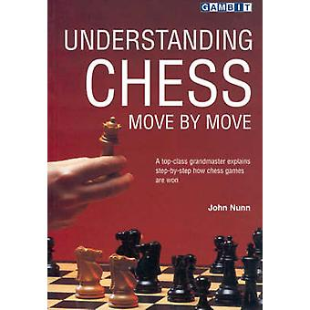 Understanding Chess Move by Move by John Nunn - 9781901983418 Book