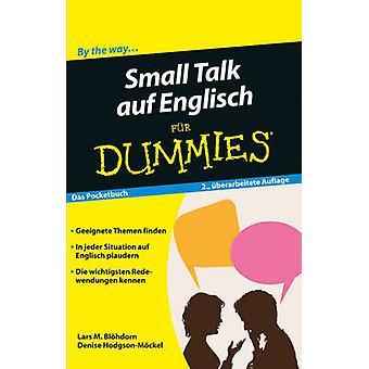 Small Talk auf Englisch Fur Dummies by Lars M. Blohdorn - Denise Hodg