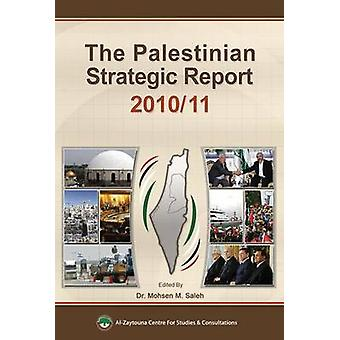 The Palestinian Strategic Report 2010/11 by Mohsen Saleh - 9789953500