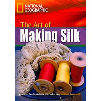 The Art of Making Silk - Footprint Reading Library 1600 by Rob Waring