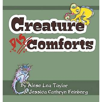 Creature Discomforts by Taylor & Alese Lea