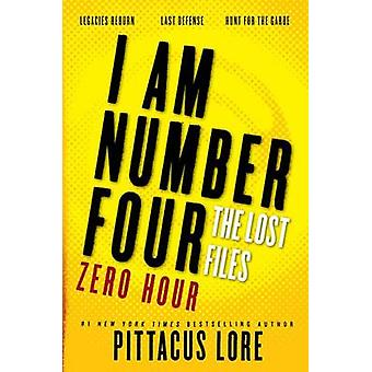 I Am Number Four - The Lost Files - Zero Hour by Pittacus Lore - 978006