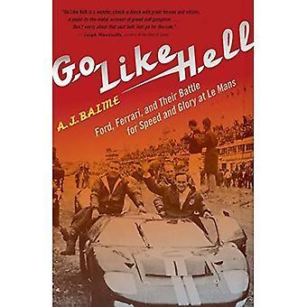 Go als de hel: Ford, Ferrari, en hun strijd voor snelheid en glorie op Le Mans