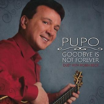 Pupo - Goodbye Is Not Forever [CD] USA Import