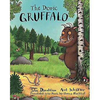 The Doric Gruffalo by Julia Donaldson - Sheena Blackhall - Axel Schef