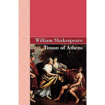 Timon of Athens by Shakespeare & William