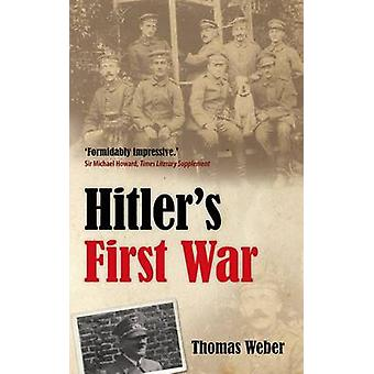 Hitlers First War by Weber & Thomas Reader in European and International History & University of Aberdeen