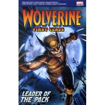 Wolverine  First Class Leader of the Pack by Fred Van Iente & By artist Andrea Di Vito & By artist Salva Espin & By artist Clayton Henry & By artist Steven Cummings