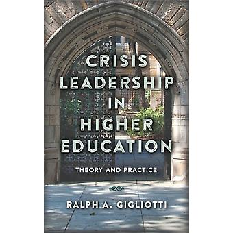 Crisis Leadership in Higher Education by Ralph A Gigliotti