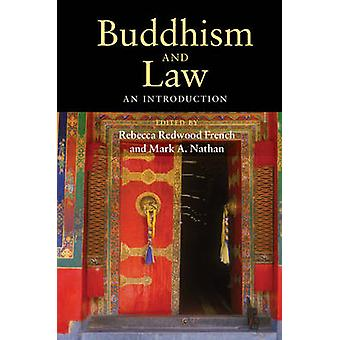 Buddhism and Law by Edited by Rebecca Redwood French & Edited by Mark A Nathan