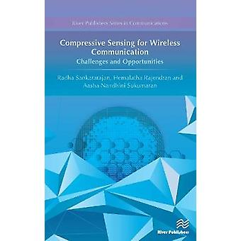 Compressive Sensing for Wireless Communication Challenges and Opportunities by Sankararajan & Radha
