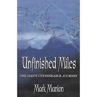 Unfinished Miles by Manion & Mark