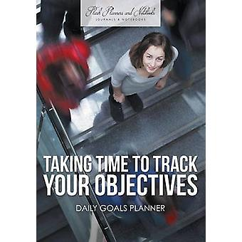 Taking Time to Track Your Objectives Daily Goals Planner by Flash Planners and Notebooks