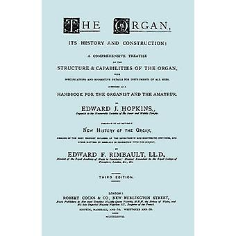 Hopkins  The Organ its History and Construction ... preceded by Rimbault  New History of the Organ Facsimile reprint of 1877 edition 816 pages by Hopkins & Edward J.