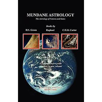 Mundane Astrology The Astrology of Nations and States by Green & H. S.