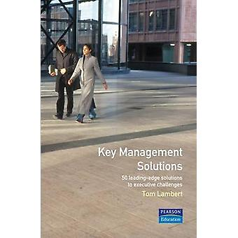 Key Management Solutions 50 LeadingEdge Solutions to Executive ProblemsChallenges by Lambert & Tom