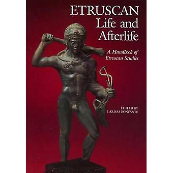 Etruscan Life and Afterlife A Handbook of Etruscan Studies by Bonfante & Larissa