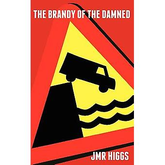 The Brandy of the Damned by Higgs & Jmr