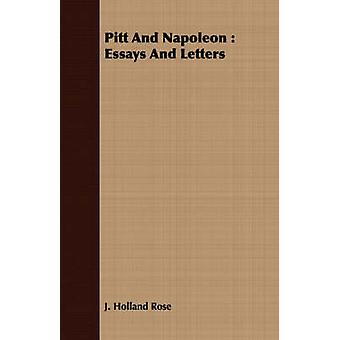 Pitt And Napoleon  Essays And Letters by Rose & J. Holland
