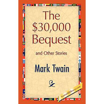 The 30000 Bequest and Other Stories by Twain & Mark