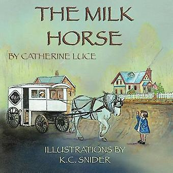 The Milk Horse by Luce & Catherine
